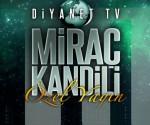 Diyanet TV Mirac Gecesi Test Yayinina Basliyor
